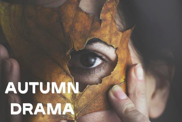 Autumn Drama