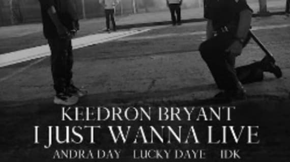 """Keedron Bryant releases music video for """"I Just Wanna Live"""""""