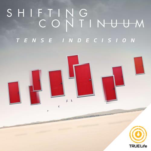 Shifting Continuum - Tense Indecision