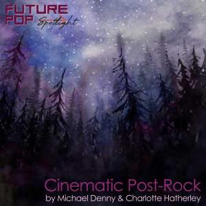 Cinematic Post-Rock (Spotlight)