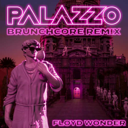 palazzo (brunchcore remix)