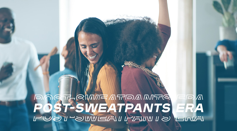 Post-Sweatpants Era