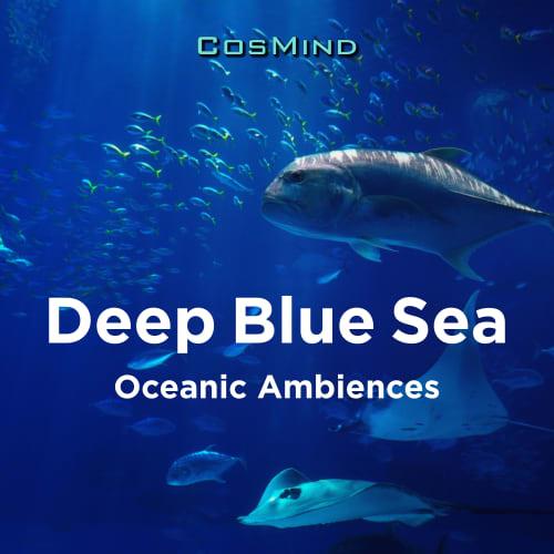 Deep Blue Sea - Oceanic Ambiences