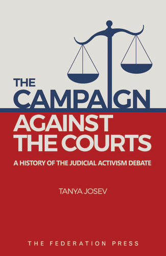 The Campaign Against the Courts: A History of the Judicial Activism Debate