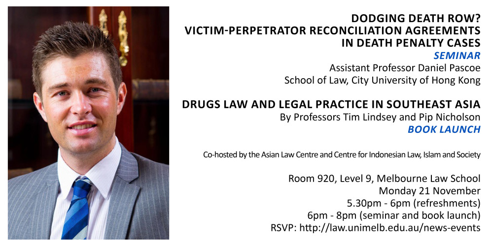 Seminar: Dodging Death Row? by Daniel Pascoe + Book Launch: Drugs Law and Legal Practice in SEA