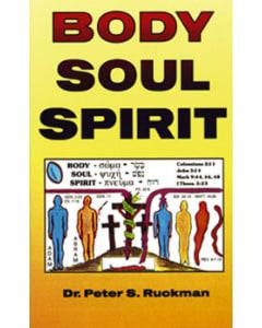 Body, Soul, Spirit - Peter S. Ruckman