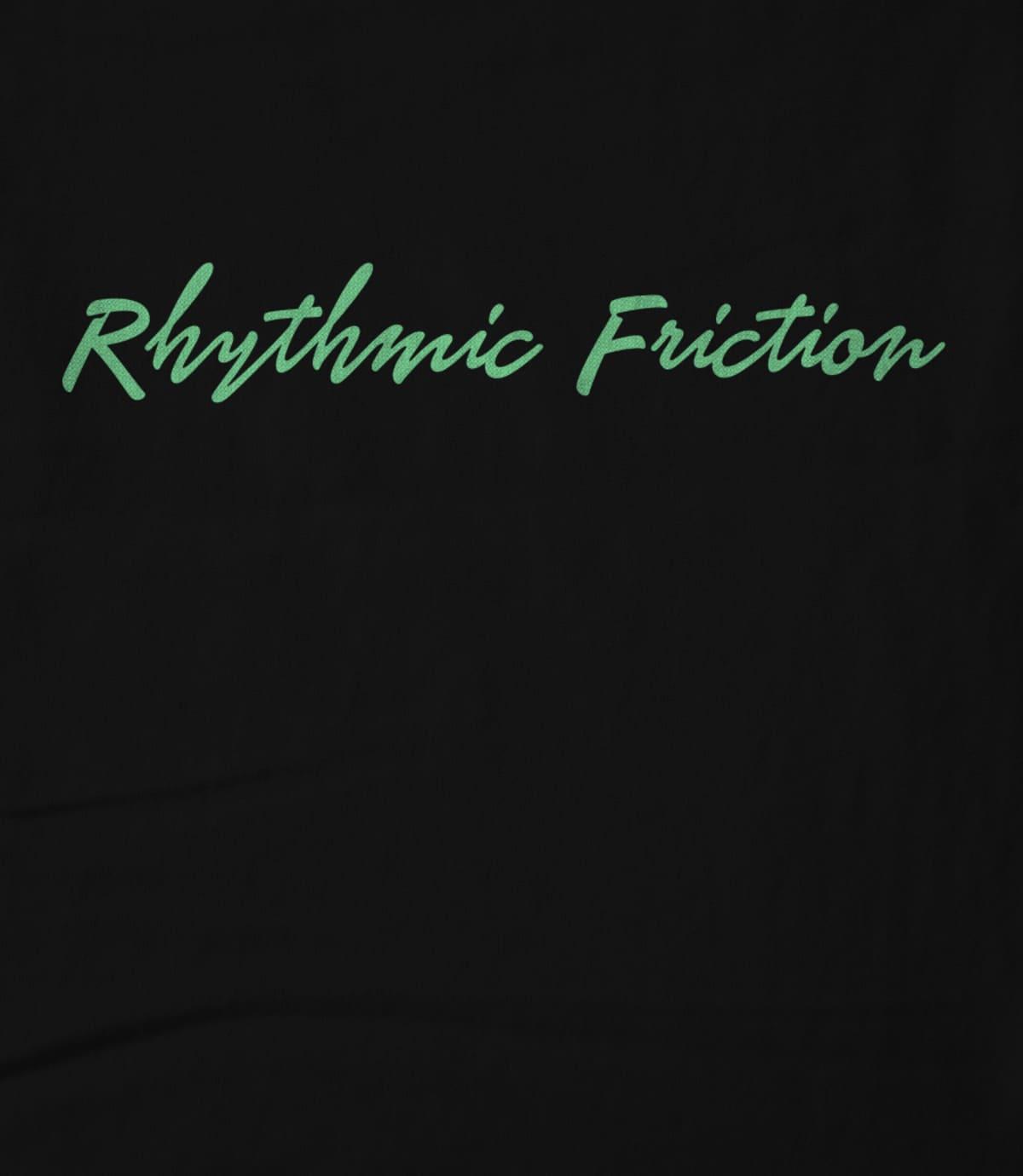 Rhythmic Friction