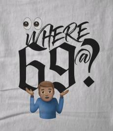 Where 69 @?