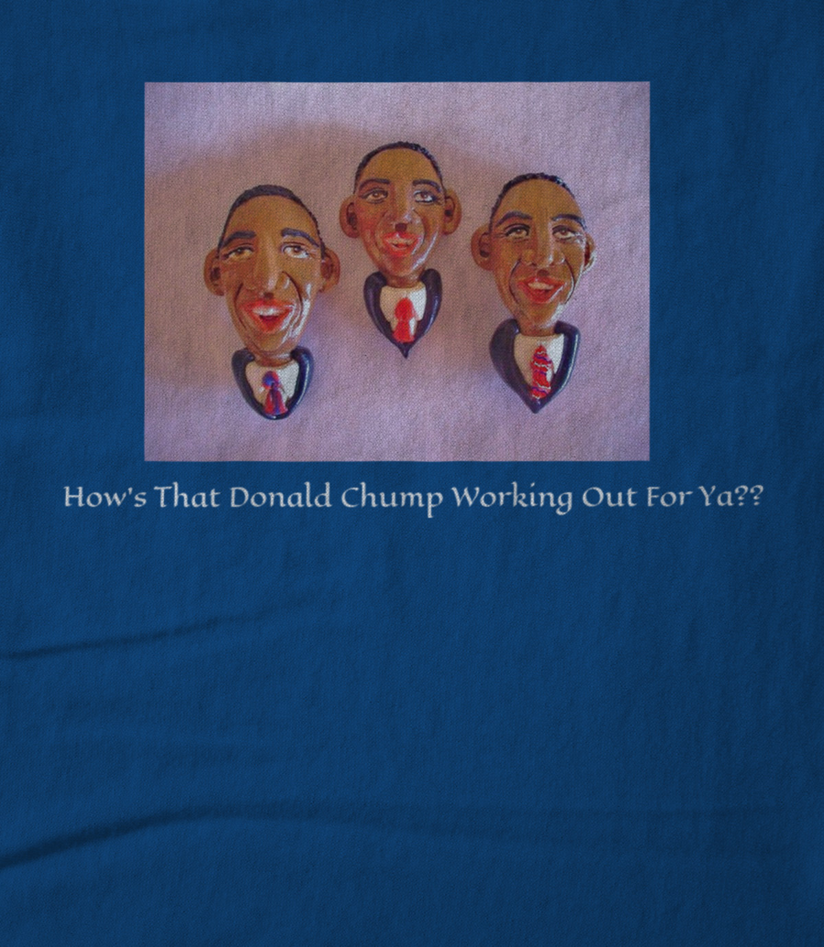 Art whimsically yours studio how s that donald chump working out for ya  1535480139
