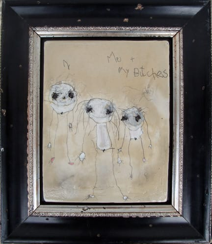 Me + my Bitches, by Richard Campiglio, mixed media12x14in framed 2010 (sold)