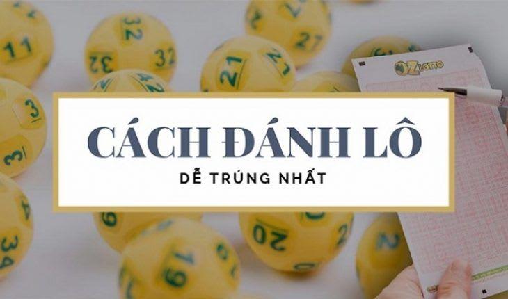 cach danh lo de chuan nhat - 36 cách đánh lô đề chuẩn không cần chỉnh đem lại nhiều chiến thắng