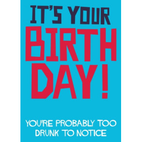 Too Drunk | Birthday Card